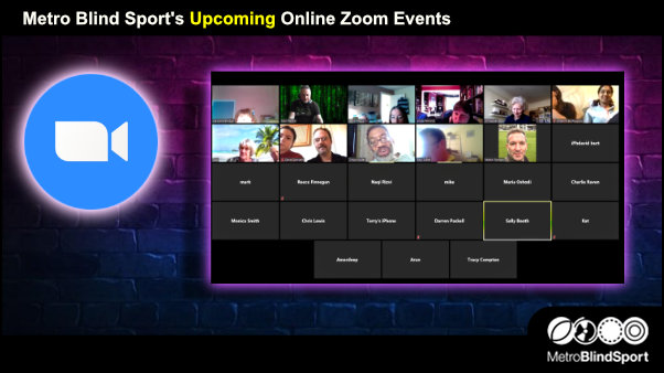Metro Blind Sport's Upcoming Online Zoom Events