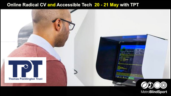 Online Radical CV and Accessible Tech 20-21 May with TPT