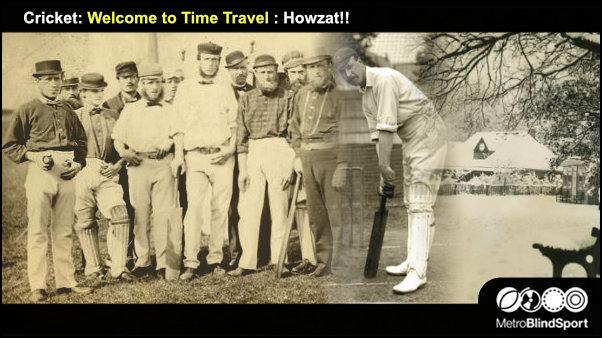 Cricket: Welcome to Time Travel : Howzat!!
