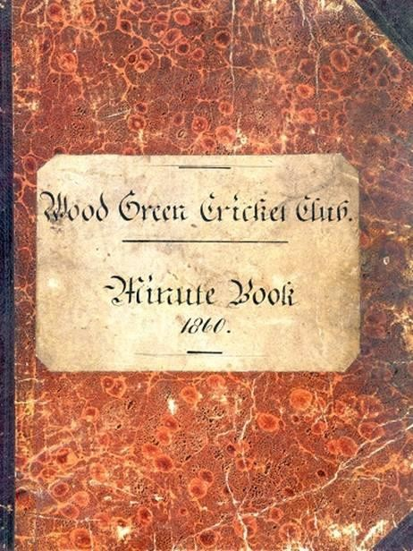 An early minute book of 1860 for Wood Green Cricket Club