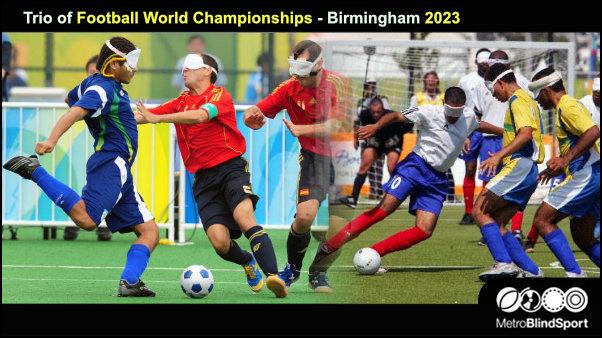 Trio of IBSA Football World Championships - Birmingham 2023