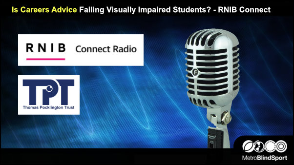 Is Careers Advice Failing Visually Impaired Students? - RNIB Connect