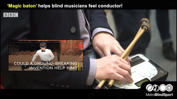 'Magic baton' helps blind musicians feel conductor!