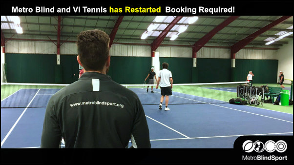 Metro Blind and VI Tennis has Restarted Booking Required!