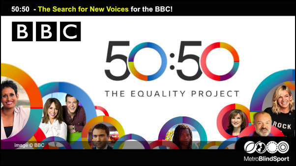 50:50 - The Search for New Voices for the BBC!
