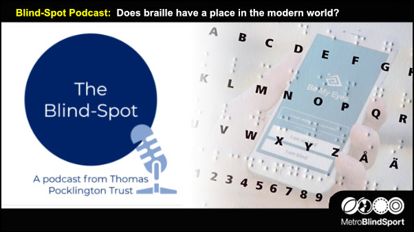 Blind-Spot Podcast:  Does braille have a place in the modern world?