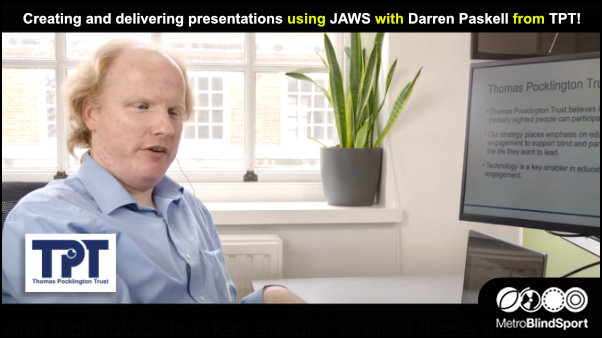 Creating and delivering presentations using JAWS with Darren Paskell from TPT!