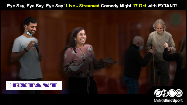 Eye Say, Eye Say, Eye Say! Live - Streamed Comedy Night 17 Oct with EXTANT!