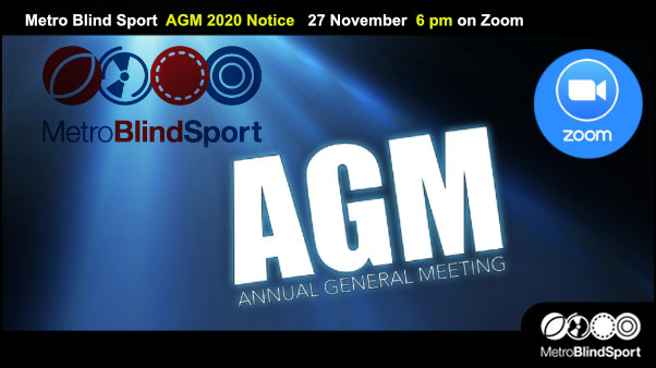 Metro Blind Sport AGM 2020 Notice 27 November 6 pm on Zoom