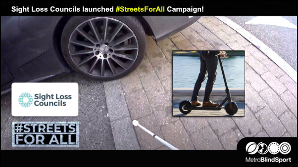Sight Loss Councils has launched  the Streets For All Campaign.