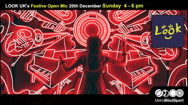LOOK UK's Festive Open Mic 20th December Sunday 4 - 6 pm