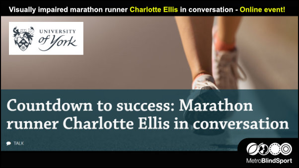 Visually impaired marathon runner Charlotte Ellis in conversation - Online event!