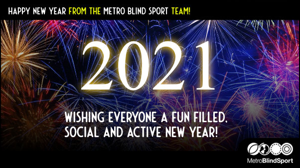 Happy New Year from the Metro Blind Sport team!