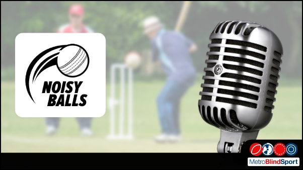 Noisy Balls a Blind Cricket Podcast.