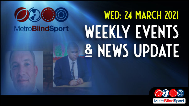 Metro Blind Sport logo with a blue tinted spotlight behind it and a faded image of Martin Symcox and Rainbow Mbuangi over a photo of the house of Lords and the text saying Wednesday 24 March Weekly Events & News Update!