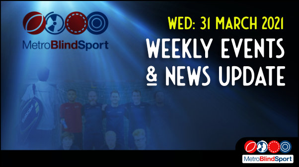 Weekly Update from Metro Blind Sport 31 March