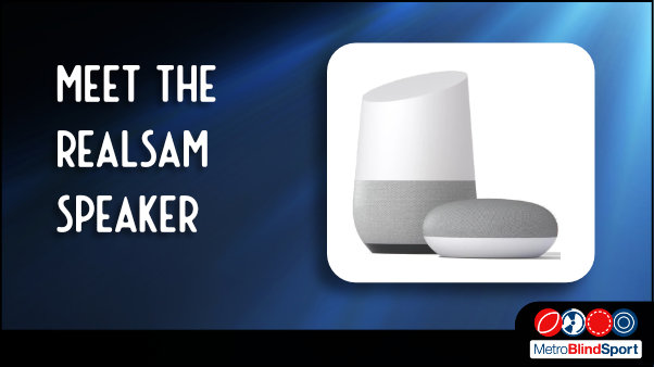 Meet the REALSAM Speaker System A New AI Personal assistant for blind and partially sighted people