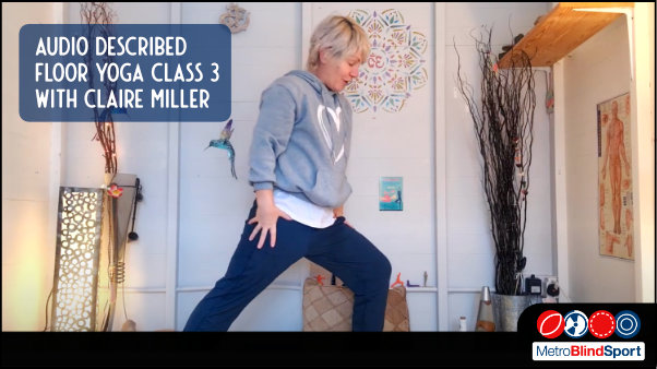 Photo of Claire miller doing her floor yoga class 3 in a lunge postition Text says Audio Described Floor Yoga Class 3 with Claire Miller