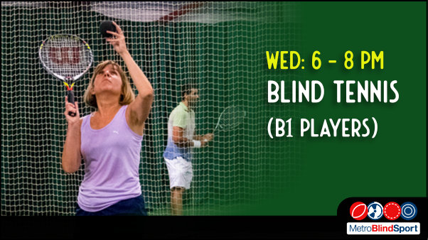 Photo of tennis player on the court about to serve the ball text says Wednesday 6 to 8 PM Vision Impaired tennis (B2 to B5)