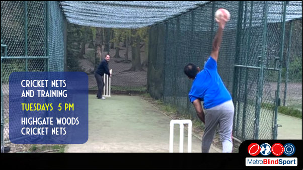 PPhoto of cricket player bowling at a batsman in the nets at Highate Woods. Text says Metro Blind Sport cricket nets and training tuesdays 5 pm at Highgate Woods