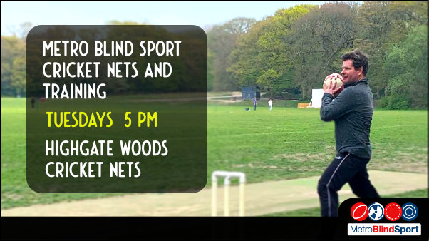 Photo from the side of Rory Fields Cricket sport lead, bowling into the nets at the highgate Woods.Text says Metro Blind Sport cricket nets and training tuesdays 5 pm at Highgate Woods cricket nets