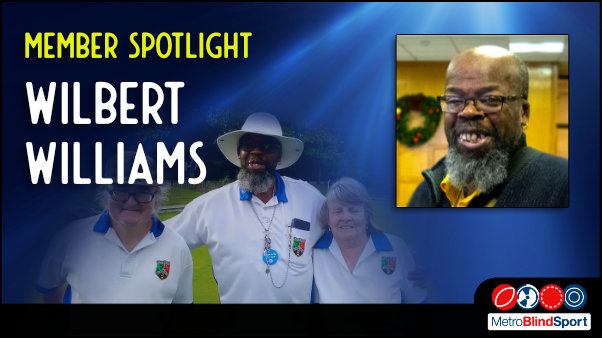close up photos of Wilbert williams with a blue spotlighted background with a faded photo of wilbert and two bowls players smiling at the camera on the green at ravenscourt Park, text says Member Spotlight on Wilbert Williams