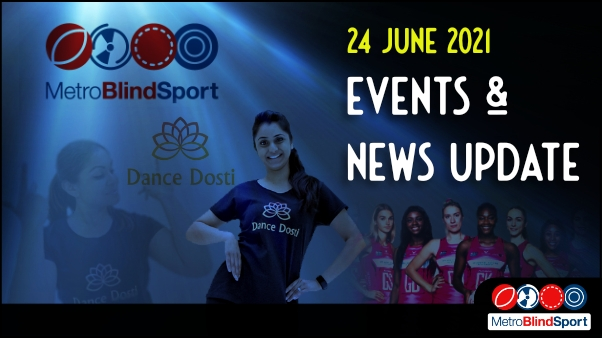 Metro Blind Sport logo with a blue tinted spotlight behind it and faded images of the dance dosti Logo and two dance instructors doing Bollywood moves and the text saying Events & News Update from Metro Blind Sport 24 June 2021