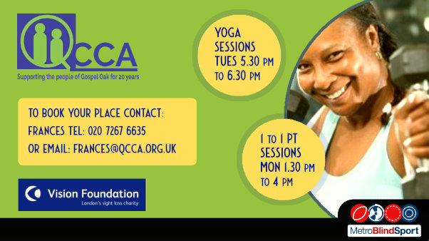 Photo of a woman smiling while lifting dumbells at a gym, QCCA and vision foundation logos are on the left and the text says 1 to 1 PT sessions on Mondays and yoga session on tuesdays in Camden call Francess on 020 7267 6635