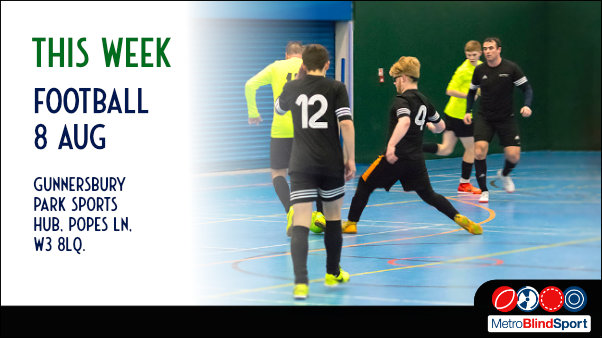 Photo of football players on a inside pitch playing futsal Text says this week Football 8 Aug at the Gunnersbury Park Sports Hub, Popes Ln, W3 8LQ