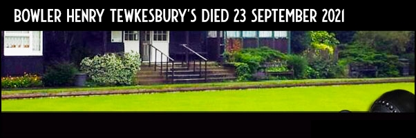 A photo of Ravenscourt Bowls club with text saying bowler Henry Tewkesbury's died 23 September 2021
