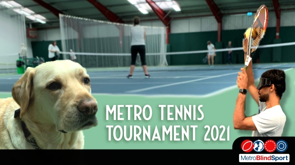 Photo of a Metro Tennis tournament match being played in the background with a guide dog on the left and a tennis player about to serve on the right in the foreground text saying Metro Tennis Tournament 2021