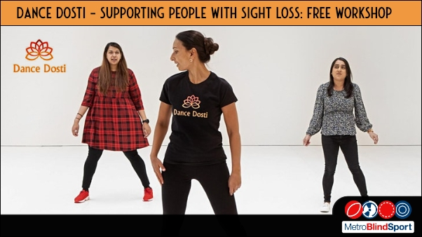 Photo shows a dance instructor in the front with two participants behind her doing a Dance Dosti class Text says: Dance Dosti - Supporting People with Sight Loss: Free Workshop